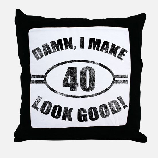 Damn Funny 40th Birthday Throw Pillow