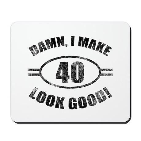 Damn Funny 40th Birthday Mousepad