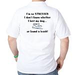 I'm So Stressed Golf Shirt