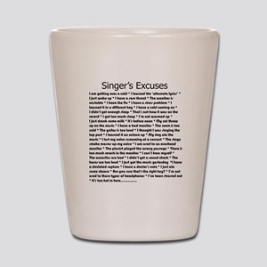 Singer's Excuses Shot Glass