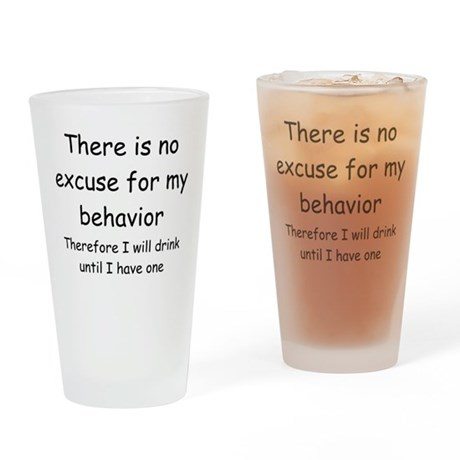 no excuse Drinking Glass