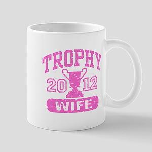 Trophy Wife 2012 Mug