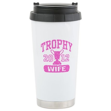 Trophy Wife 2012 Stainless Steel Travel Mug
