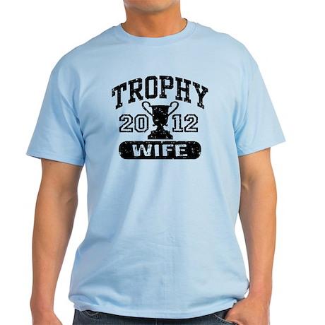 Trophy Wife 2011 Light T-Shirt