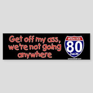 I-80 Get Off My Ass Bumper Sticker