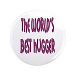 """World's Best Hugger 3.5"""" Button (100 pack)"""