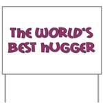 World's Best Hugger Yard Sign