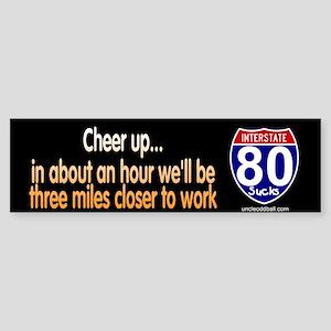 I-80 Cheer Up Bumper Sticker