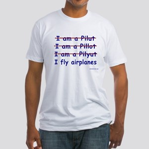 I Fly Airplanes Fitted T-Shirt