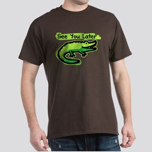 See You Later Alligator Dark T-Shirt