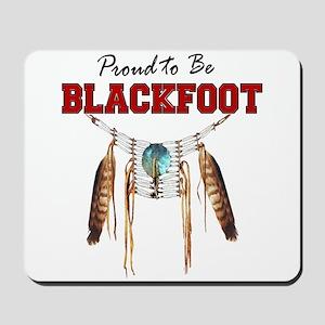 Proud to be Blackfoot Mousepad