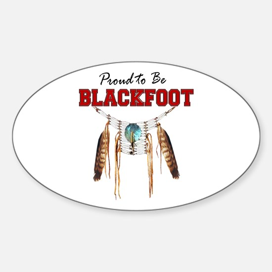 Proud to be Blackfoot Sticker (Oval)
