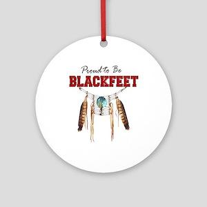 Proud to be Blackfeet Ornament (Round)