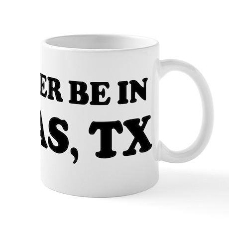 Rather be in Dallas Mug