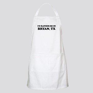 Rather be in Bryan BBQ Apron