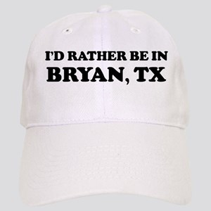 Rather be in Bryan Cap