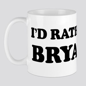 Rather be in Bryan Mug