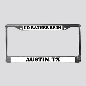 Rather be in Austin License Plate Frame