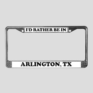 Rather be in Arlington License Plate Frame