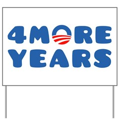 4 More Years Yard Sign
