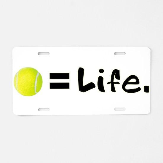 Tennis Ball = Life Aluminum License Plate