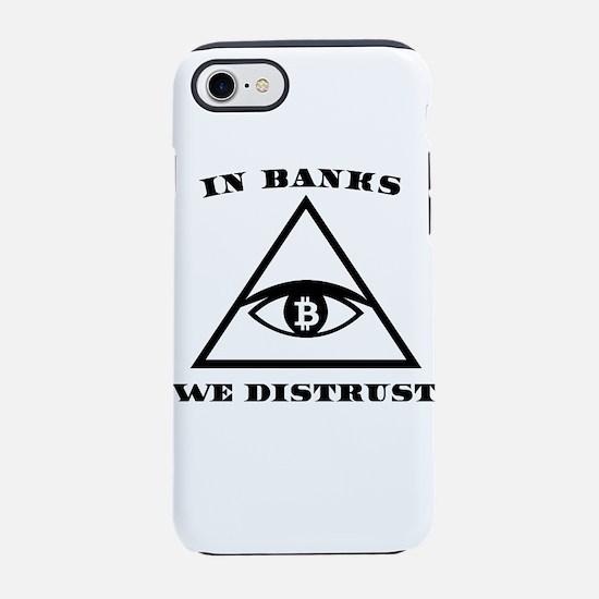 In Banks We Distrust (Bitcoin iPhone 7 Tough Case