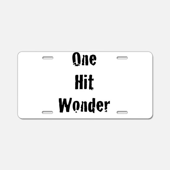 One Hit Wonder Aluminum License Plate