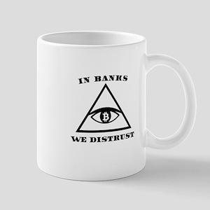 In Banks We Distrust (Bitcoin Design) Mugs
