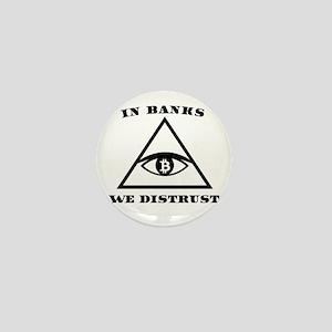 In Banks We Distrust (Bitcoin Design) Mini Button