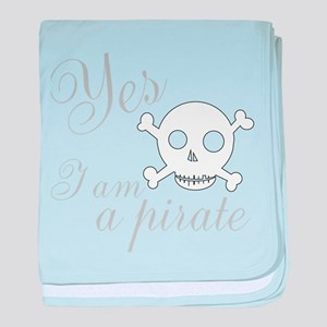 Yes I am a Pirate baby blanket