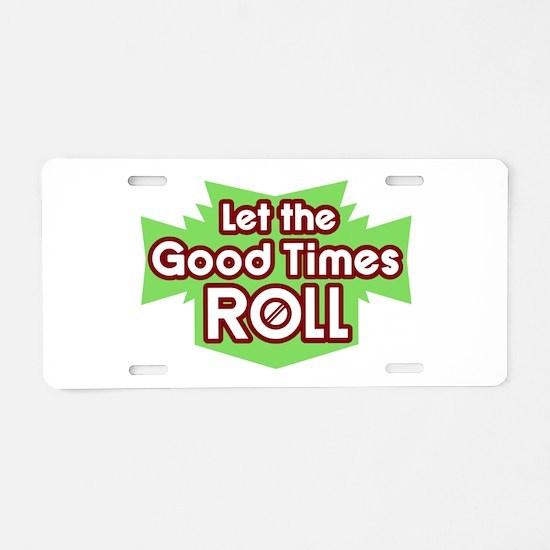 Good Times... Aluminum License Plate