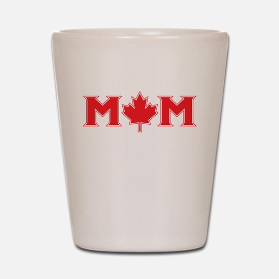 Canadian Mom Shot Glass