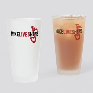 MIKE LIVES HERE Drinking Glass