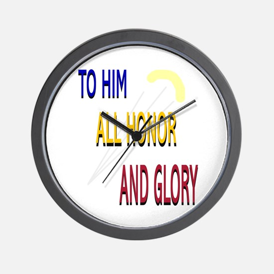 To Him All Honor and Glory Wall Clock
