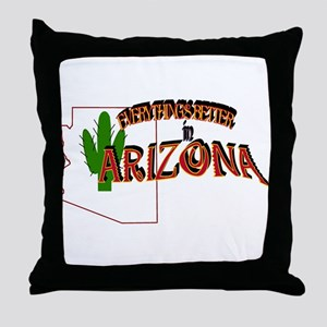 Everything's Better in Arizon Throw Pillow