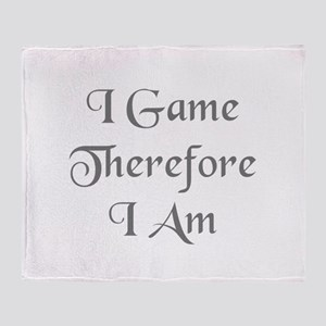I game, therefore I am Throw Blanket