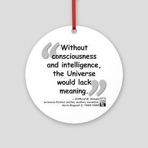 Simak Universe Quote Ornament (Round)