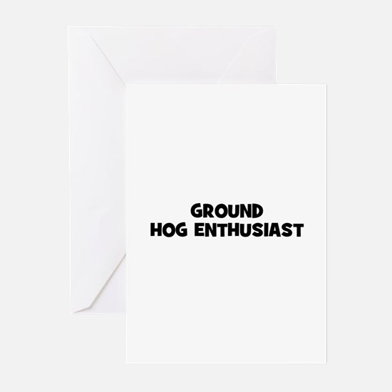 Ground Hog Enthusiast Greeting Cards (Pk of 10