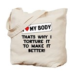 I love my body thats why i to Tote Bag