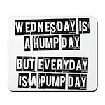 Pump day Mousepad