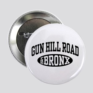 "Gun Hill Road The Bronx 2.25"" Button"