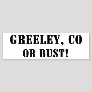 Greeley or Bust! Bumper Sticker