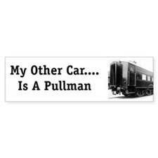 trains -Bumper Sticker My Other Car is a Pullman