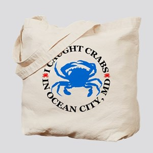I caught crabs in Ocean City Tote Bag
