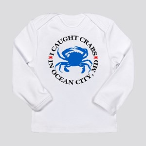 I caught crabs in Ocean City Long Sleeve Infant T-