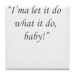Do Baby! Tile Coaster