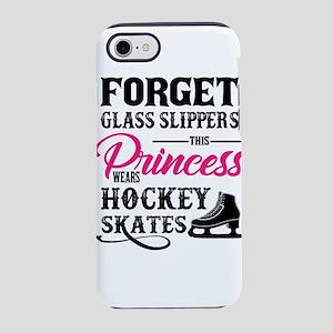 Forget Princess Hockey Skates iPhone 7 Tough Case
