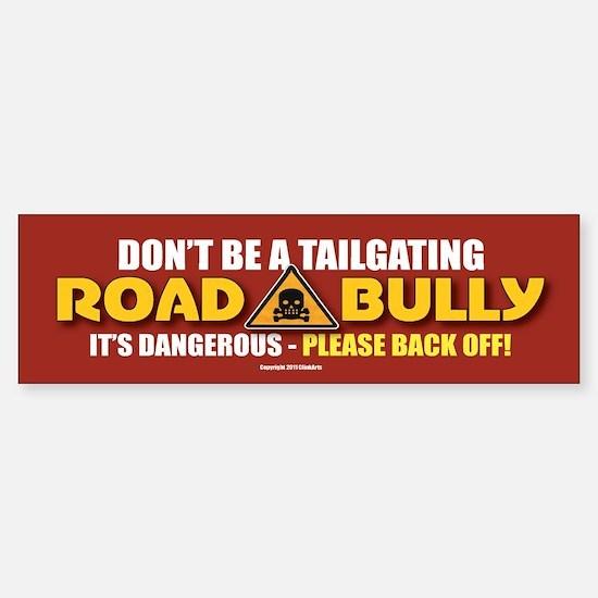 TG 6 Dont Be Road Bully Bumper Bumper Bumper Sticker