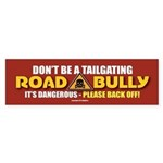 TG 6 Dont Be Road Bully Bumper Sticker