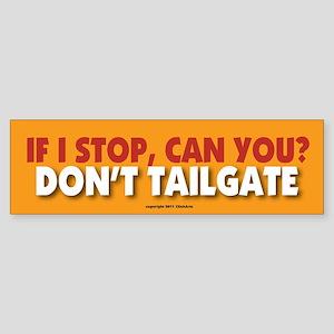 TG 15 If I stop Bumper Sticker